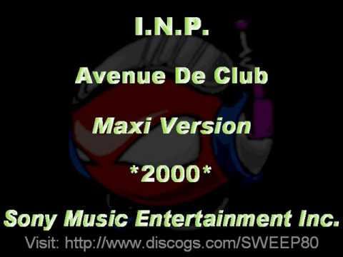 I.N.P. - Avenue De Club [Maxi Version] *2000* [Sony Music Entertainment Inc.]