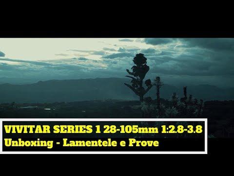 Unboxing - Lamentele E Prova  VIVITAR SERIES 1 28-105mm 1:2.8-3.8 VMC MACRO