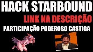 COMO HACKEAR TUDO NO STARBOUND + LINK DOWNLOAD
