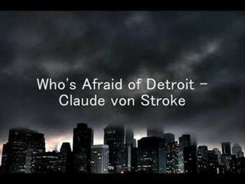 Who's Afraid of Detroit - Claude von Stroke