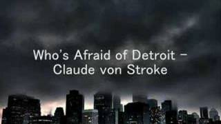 Who's Afraid of Detroit - Claude von Stroke