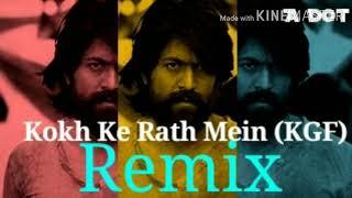 KOKH KE RATH MEIN  (KGF) - REMIX - ADOT