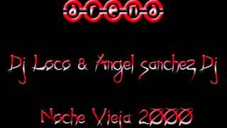 Arena - Dj Loco y Angel Sanchez Dj - Noche Vieja 2ØØØ/2ØØ1