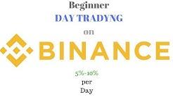 Beginner Day Trading on Bianance for 5-10%