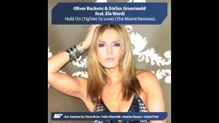 Oliver Backens & Stefan Gruenwald feat Ela Wardi - Hold On (Tighter To Love) (Steve More Club Mix)