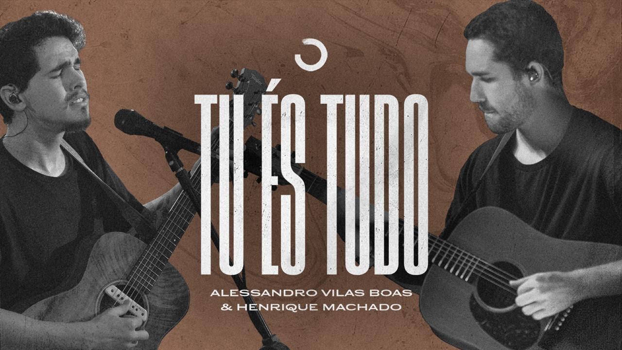 Tu És Tudo - Alessandro Vilas Boas & Henrique Machado (Obsessão: Live At Home V)