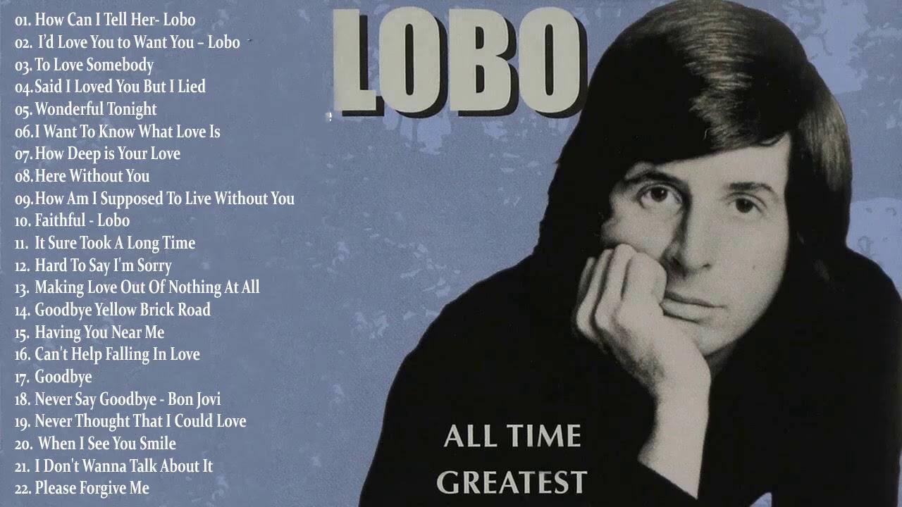 Download Lobo Greatest Hits || Best Songs Of Lobo || Soft Rock Love Songs 70s, 80s, 90s