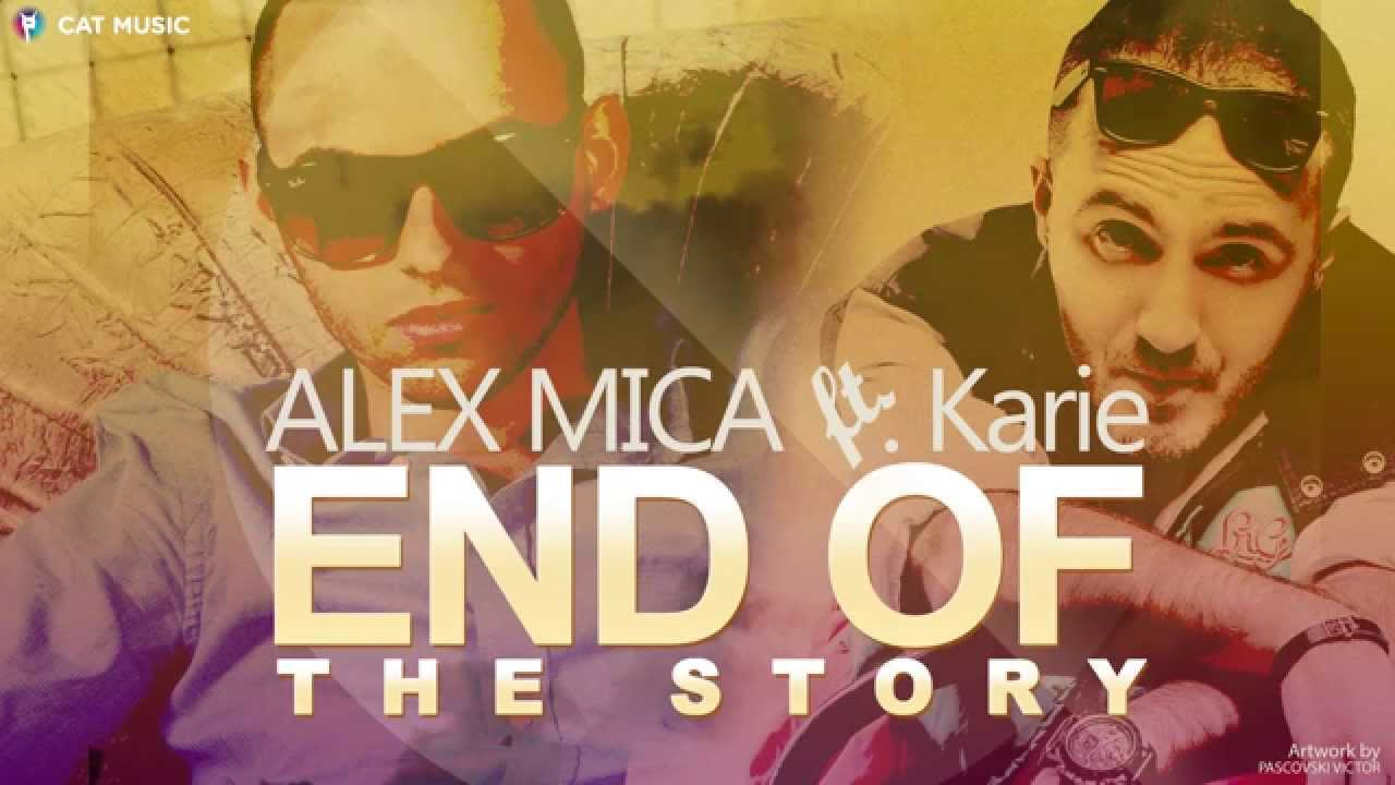 Alex Mica ft. Karie - End of the story (Official Single)