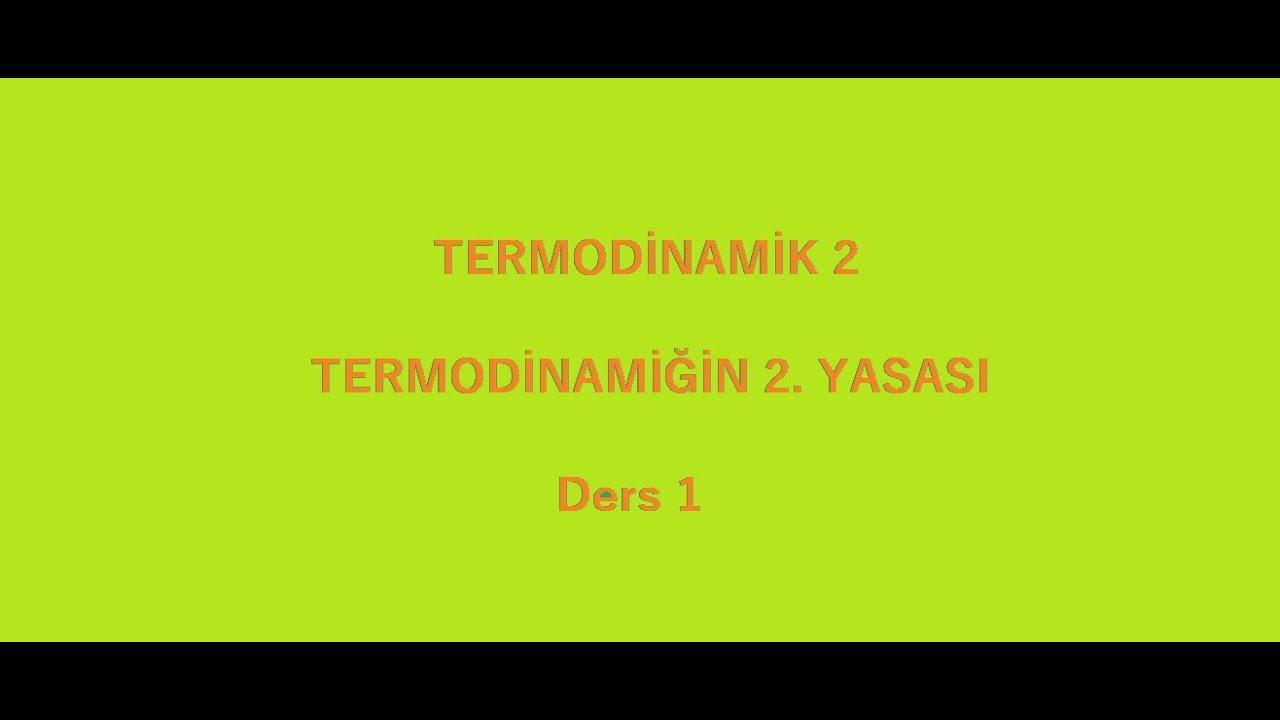 Termodinamiğin 2. Yasası Ders 1