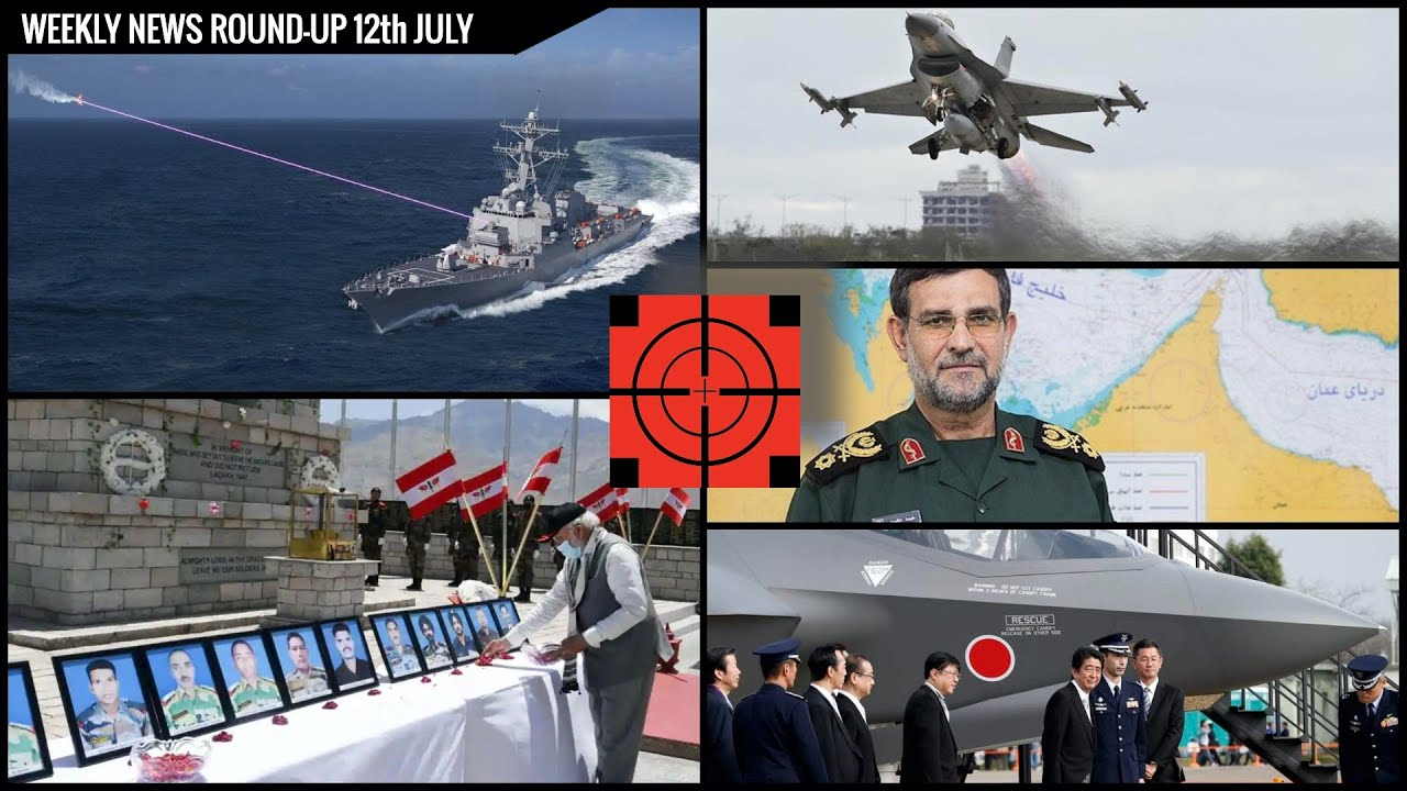 DEFENSE UPDATES WEEKLY NEWS ROUND-UP 12th JULY -CHINA PULLS BACK FROM GALWAN VALLEY & MORE !