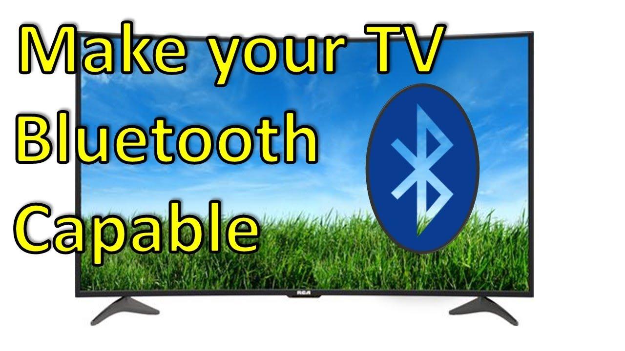 How Do I Make My TV Bluetooth Capable?