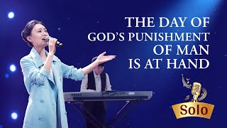 """The Day of God's Punishment of Man Is at Hand"" 