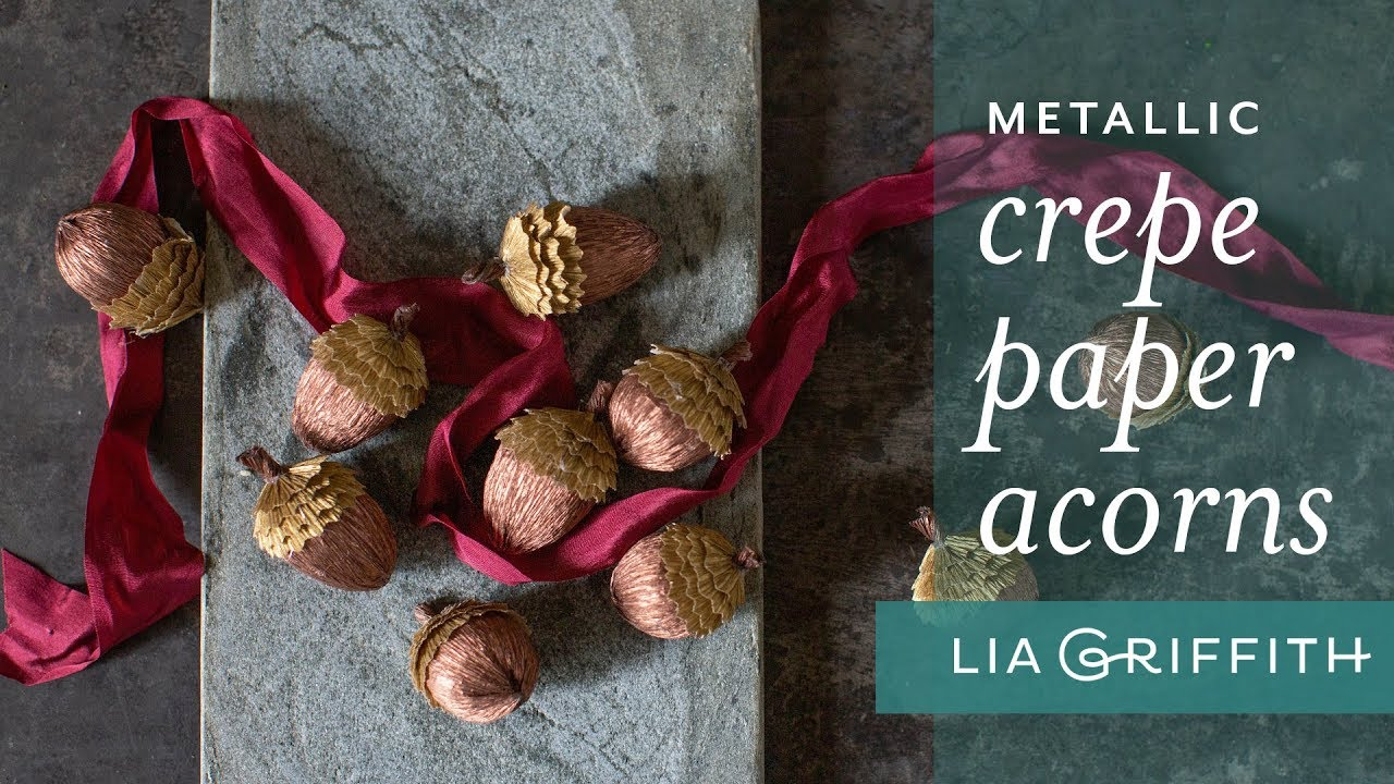 Video Tutorial: Crepe Paper Acorns
