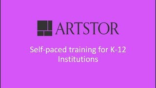 Artstor Self-paced training for K-12 Institutions thumbnail