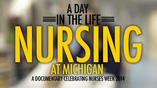 A Day in the Life: Nursing at Michigan (NATIONAL NURSES WEEK 2014)