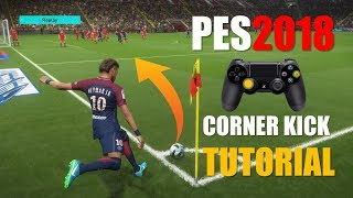 PES2018 - Corner Kick Tutorial