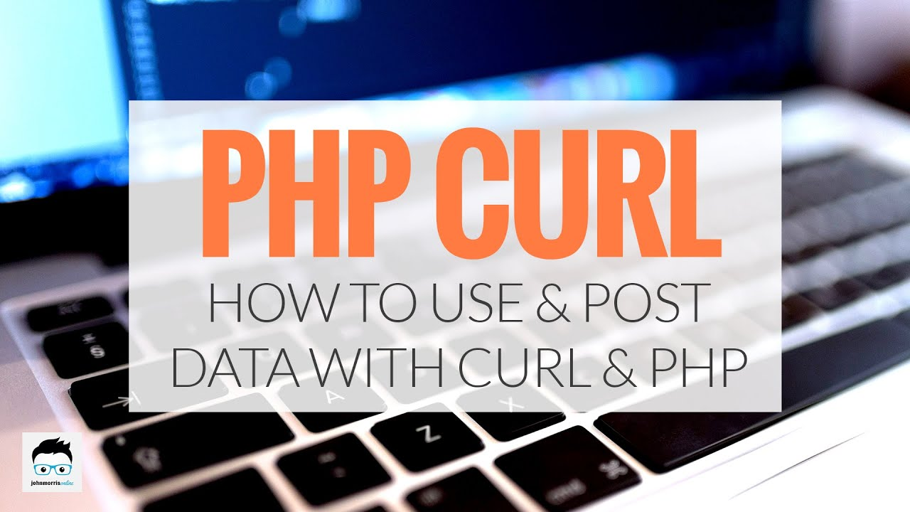 Php Curl Tutorial And Example Youtube