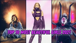 TOP 10 MOST BEAUTIFUL GIRLS OF EUROVISION 2021