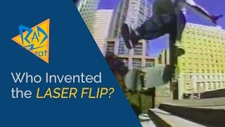 Who Invented the Laser Flip? Or is it Lazer? Rodney Mullen, Rick Howard, Rob Dyrdek or Someone Else?