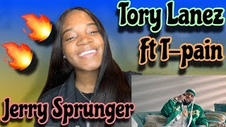 TORY LANEZ FT T-PAIN JERRY SPRUNGER (REACTION) 🔥🔥