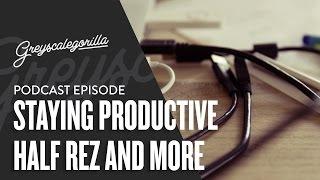Greyscalegorilla Podcast Episode: Productivity Apps, Half Rez, HDRI Link, And More