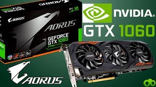 Aorus Nvidia GTX 1060 6GB 9Gbps GTX1060 Gigabyte Unboxing, Review y Test Full HD AMD 8350FX 16GB RAM