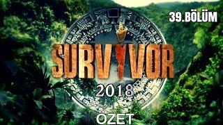 Survivor 2018 | 39. Bölüm Özeti