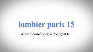 SOS plombier paris 15  24/24 : plombier pas cher à 30€ sur paris 15 (75015)(, 2016-08-13T03:00:51.000Z)