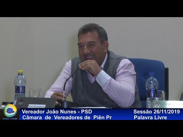 Vereador João Nunes  PSD  Palavra Livre  Sessão  26 11 2019