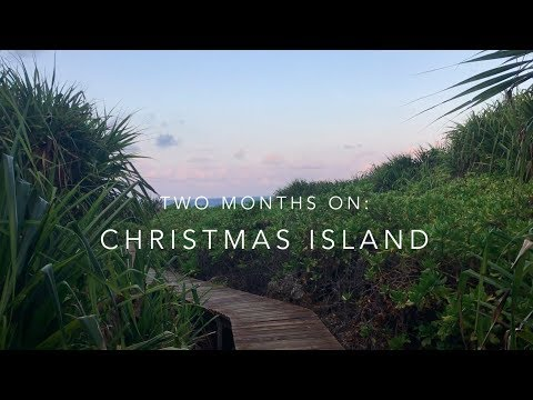 Two Months on Christmas Island | October November 2018