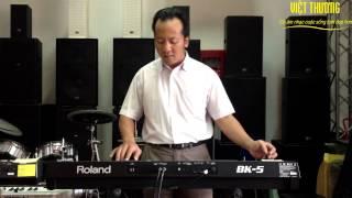 Đàn Organ Roland BK5 - Gợi Nhớ Quê Hương