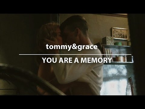 tommy&grace | you are a memory