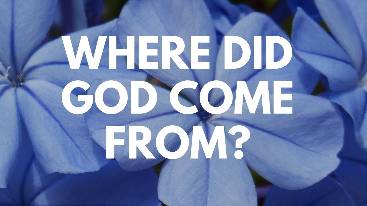 where did god come from - 1280×720