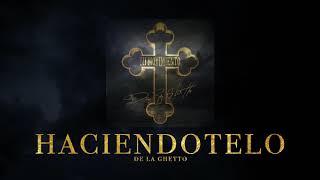 """De Le Ghetto - """"Haciéndotelo"""" [Audio Oficial]"""