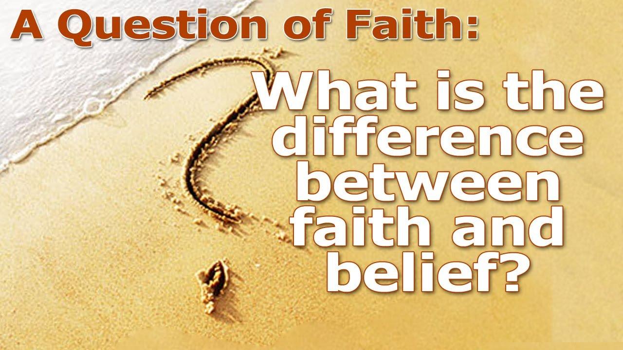 faith versus belief