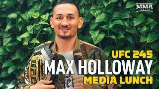 UFC 245: Max Holloway Media Lunch - MMA Fighting