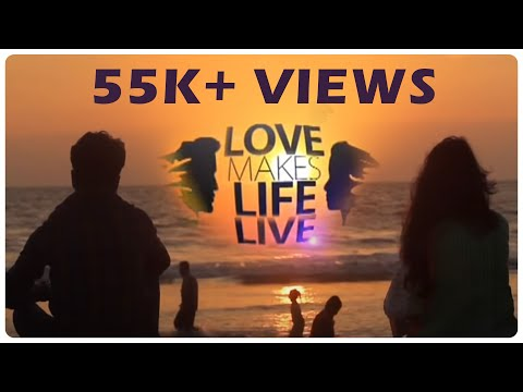 Love Makes Life Live - New Malayalam Short Film - YouTube