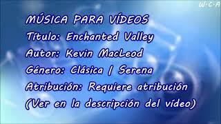 Enchanted Valley - Kevin MacLeod