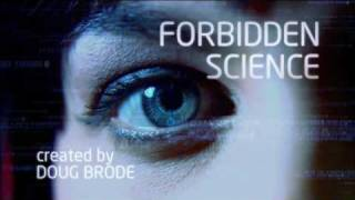 """Forbidden Science"" - New TV Series"