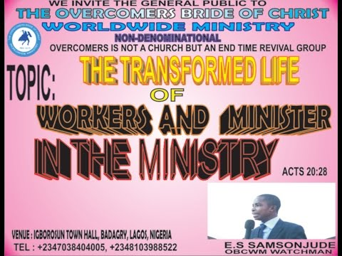 THE TRANSFORMED LIFE OF A MINISTERS AND WORKERS IN THE MINISTRY