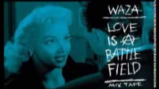 Waza - Love Is A Battlefield - Full Mixtape