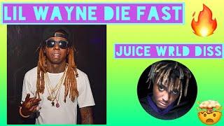 LIL WAYNE DIE FAST (JUICE WRLD DISS)