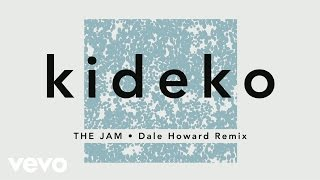 Kideko - The Jam (Dale Howard Remix) [Audio]
