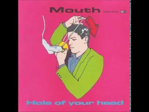 Mouth   Hole Of Your Head