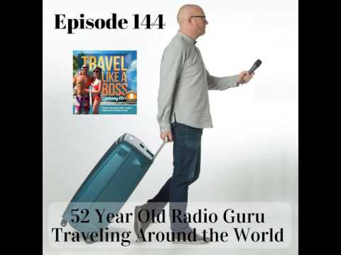 Ep 144 - 52 Year Old Radio Guru Traveling Around the World