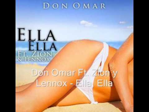 Don Omar Ft. Zion y Lennox - Ella, Ella.