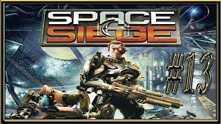 Space Siege :: PC :: Прохождение :: #13