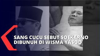 Cucu Sebut Soekarno Dibunuh di Wisma Yasoo, Sejarawan: Beliau Tidak Dirawat Sebagaimana Mestinya