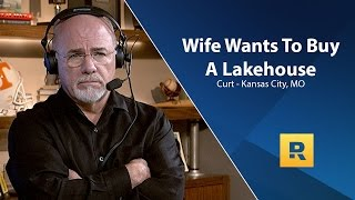 Wife Wants To Buy A Lake House