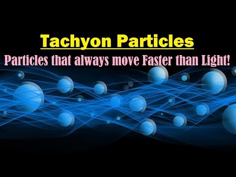 Tachyon- Tachyon Particle- Tachyons Speed- Faster Than Light- What Is Tachyon - Tachyonic Particles